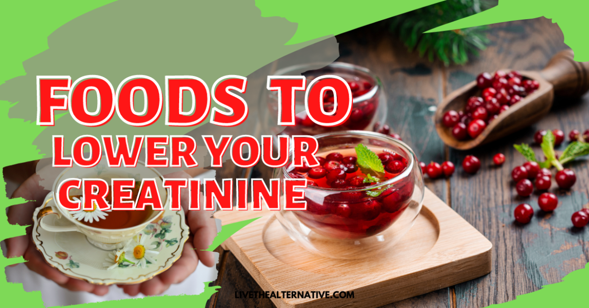 Foods To Lower Creatinine Levels