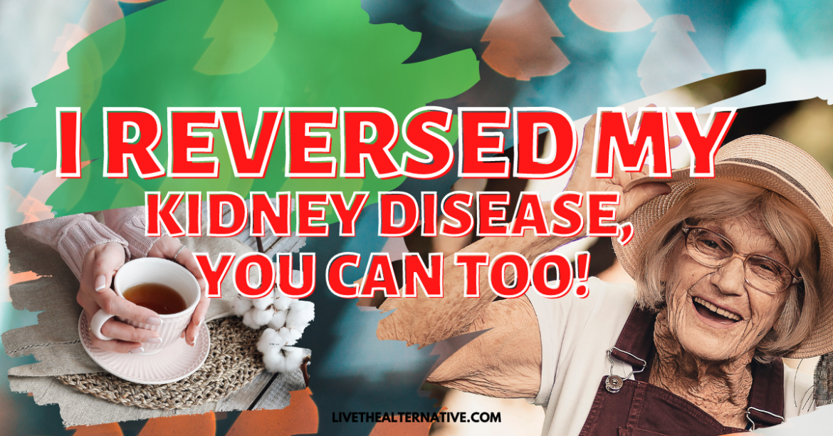 I Reversed My Kidney Disease, You Can Too!