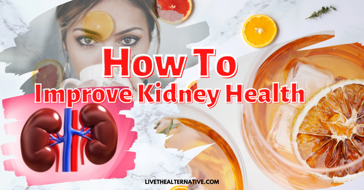 Kidney Function Improved With Tonic Tea!